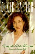 Dixie Carter - Trying To Get To Heaven (1995) - Used - Trade Cloth (Hardcov