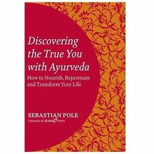 Excellent, Discovering the True You with Ayurveda: How to Nourish, Rejuvenate, a