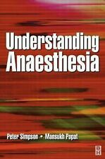 Understanding Anaesthesia, 4e (FRCA Study Guides), Popat MBBS  FRCA, Mansukh T.,