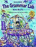 The Grammar Lab: Book Three: Grammar for 9- to 12-Year-Olds with Loveable Charac