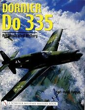 Dornier DO 335 : An Illustrated History  with 240+ b/w & color photos & drawngs