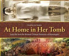 At Home in Her Tomb: Lady Dai and the Ancient Chinese Treasures of Maw-ExLibrary