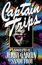 Captain Trips: A Biography of Jerry Garcia Troy, Sandy Paperback