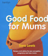 Good Food for Mums by Sara Lewis (Paperback, 2002)