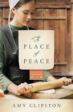 Kauffman Amish Bakery Ser.: A Place of Peace by Amy Clipston (2015, Paperback)