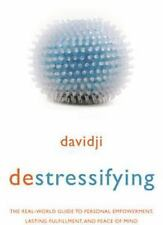 destressifying: The Real-World Guide to Personal Empowerment, Lasting Fulfillmen