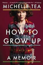 How to Grow Up: A Memoir, Tea, Michelle, Acceptable Book
