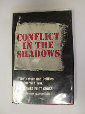 Conflict in the Shadows: Nature & Politice of Guerrilla war by James Cross -1963