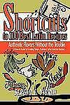 Shortcuts to 100 Best Latin Recipes : Authentic Flavors Without the Trouble...