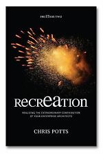 RecrEAtion : Realizing the Extraordinary Contribution of Your Enterprise...