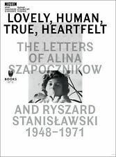 Lovely, Human, True, Heartfelt: The Letters of Alina Szapocznikow and Ryszard St