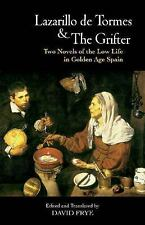 Hackett Classics: Lazarillo de Tormes and the Grifter : Two Novels of the Low...