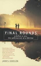 Final Rounds (Father, Son, Golf Journey of a Lifetime) James Dodson (Paperback)