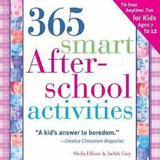 365 Smart Afterschool Activities, 2E: TV-Free Fun Anytime for Kids Ages 7-12