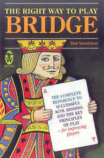 The Right Way to Play Bridge: Complete Reference to Successful Acol Bidding...