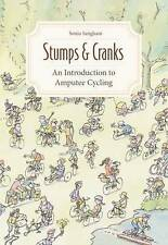 Stumps and Cranks: An Introduction to Amputee Cycling by Sonia Sanghani...
