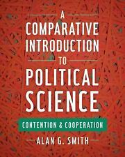 A Comparative Introduction to Political Science : Contention and Cooperation...