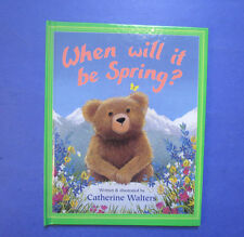 When Will It Be Spring? by Catherine Walters (2001, Hardcover- Weekly Reader)