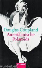 *- AMERIKANISCHE Polaroids - Douglas COUPLAND  tb (2001)