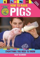 FFA HOW TO RAISE PIGS Everything You Need to Know 2014 Book Fair Show Hog Farm