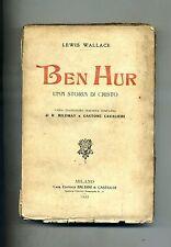 Lewis Wallace # BEN HUR - UNA STORIA DI CRISTO # Baldini e Castoldi 1922