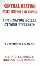 Central Heating Fault Finding and Repair Combination Boiler: Instant Guide to Co