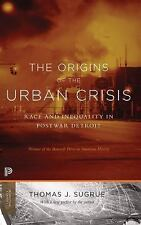 Princeton Classics: The Origins of the Urban Crisis : Race and Inequality in...