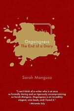 Ongoingness : The End of a Diary by Sarah Manguso (2015, Hardcover)
