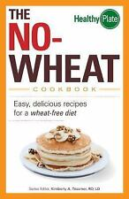 NEW - The No-Wheat Cookbook: Easy, Delicious Recipes for a Wheat-Free Diet