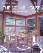 The Solar House: Passive Heating and Cooling by Daniel Chiras (2002, Paperback)