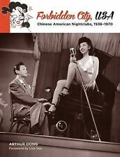 Forbidden City, USA : Chinese American Nightclubs, 1936-1970 by Arthur Dong...