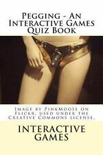 Pegging - an Interactive Games Quiz Book by Interactive Games (2012, Paperback)