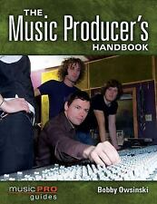 The Music Producer's Handbook: Music Pro Guides Technical Reference