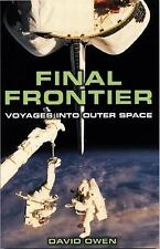 FINAL FRONTIER Voyages into Outer Space by David Owen HARDCOVER Illistrated