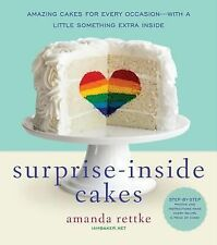 Surprise-Inside Cakes: Amazing Cakes for Every Occasion--with a Little Something