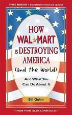 Bill Quinn - How Wal Mart Is Destroying Ame (2005) - Used - Trade Paper (Pa