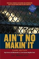 Ain't No Makin' It : Aspirations and Attainment in a Low-Income Neighborhood...
