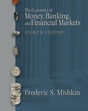 Economics of Money, Banking, and Financial Markets, The (8th Edition), Mishkin,