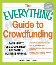 The Everything Guide to Crowdfunding: Learn how to use social media fo-ExLibrary