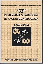 """QUAYLE NIGEL / """"UP"""" et le verbe à particule en anglais contemporain"""