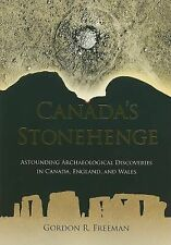Canada's Stonehenge: Astounding Archaeological Discoveries in Canada, -ExLibrary
