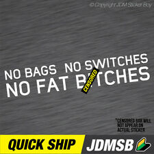 NO BAGS SWITCHES FAT B*TCHES Car Sticker Decal Car  #0107A