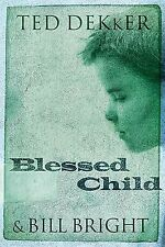 The Caleb Books Blessed Child 1 by Bill Bright and Ted Dekker 2006, Paperback