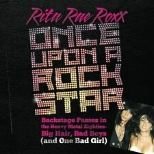 Once Upon a Rock Star: Backstage Passes in the Heavy Metal Eighties -- Big Hair,