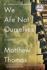 WE ARE NOT OURSELVES BY MATTHEW THOMAS (2015) BRAND NEW TRADE PAPERBACK