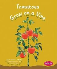 Tomatoes Grow on a Vine (Pebble Books)