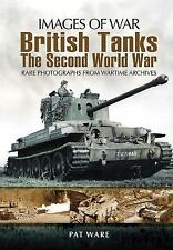 BRITISH TANKS: The Second World War (Images of War), Ware, Pat