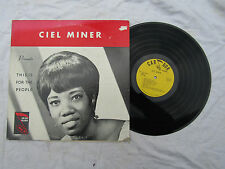 CIEL MINER lp THIS IS FOR THE PEOPLE car dor 732...... 33rpm / soul