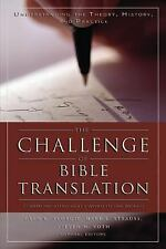 The Challenge of Bible Translation : Communicating God's Word to the World by...