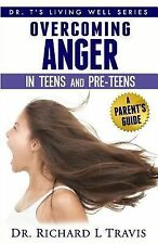 Dr. T's Living Well: Overcoming Anger in Teens and Pre-Teens: a Parent's...